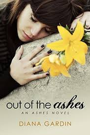 Out Of The Ashes Series Book 1 By Diana Gardin