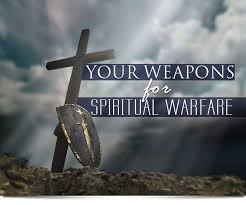 Your Weapons For Spiritual Warfare