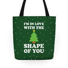 Im In Love With The Shape Of You Christmas Tree Tote Bag