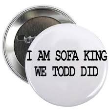 i am sofa king we todd ed athf memsaheb net