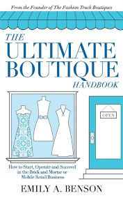The Ultimate Boutique Handbook: How To Start, Operate And Succeed In ...