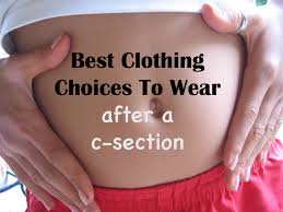 16 Clothing Choices To Wear After a C section