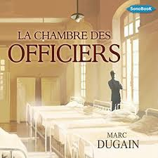 la chambre des officiers résumé la chambre des officiers livre audio marc dugain audible fr