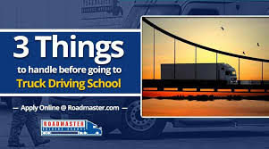 3 Things To Handle Before Going To Truck Driving School | The ...