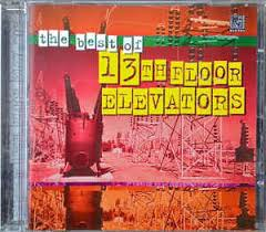 Thirteenth Floor Elevators Slip Inside This House by 13th Floor Elevators The Best Of 13th Floor Elevators Cd At