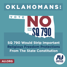 Protect Religious Freedom In Oklahoma Vote No On SQ 790 Americans