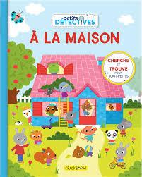 livre petits détectives à la maison cherche et trouve pour tout