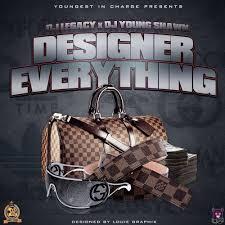 Designer Everything DJ Legacy DJ Young Shawn