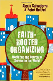 Faith Rooted Organizing Mobilizing The Church In Service To World 1st Edition