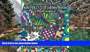 Read Online Loni Carol Gansmann Tangled Angles 5 A Kaleidoscopia Coloring Book An Abstract