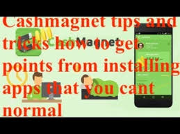 Cashmagnet Tips And Tricks How To Get Points From Installing Apps You Cant Normal