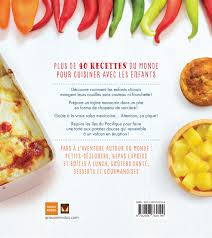 groupe cuisine plus livre cuisine du monde pour petits et grands messageries adp