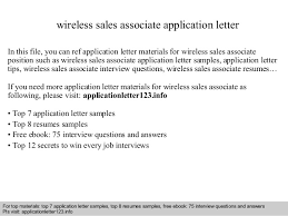 Wireless Sales Associate Application Letter In This File You Can Ref Materials For Sample