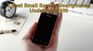 5 Best Small Screen Smartphones Under Rs 2