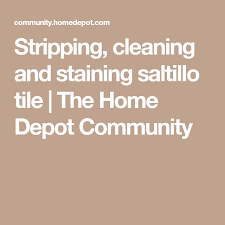 stripping cleaning and staining saltillo tile the home depot