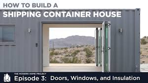 100 How To Make A Home From A Shipping Container Building A EP03 Doors Windows And Insulation