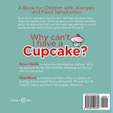 Why Cant I Have A Cupcake Book For Children With Allergies And Food Sensitivities Betsy Childs Dan Olson 9781500594794 Amazon Books