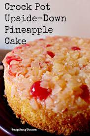 Crock Pot Upside – Down Pineapple Cake Recipe