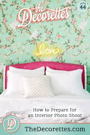 100 Interior Design Photographs Episode 44 How To Prepare For An Photo Shoot The Decorettes