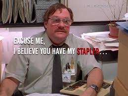 Office Space Stapler Meme 28 Images Memes Remembering