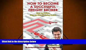 BEST PDF How To Become A Successful Freight Broker: My Journey From ...