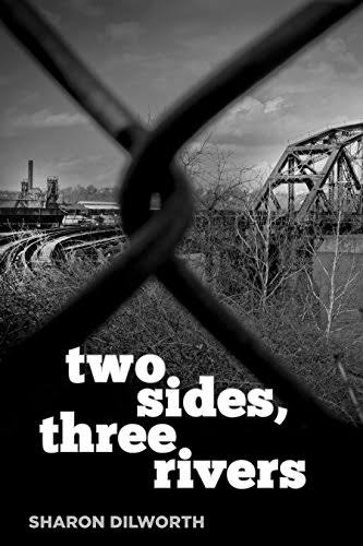 Two Sides, Three Rivers - Sharon Dilworth