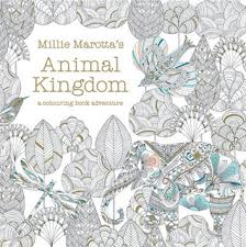 Millie Marottas Animal Kingdom A Colouring Book Adventure By Marotta