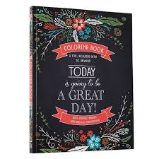 Amazon 34Today Is Going To Be A Great Day34 Inspirational Adult Coloring Book 9781432113353 Christian Art Publishers Books