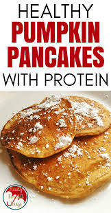 Krusteaz Pumpkin Pancakes by Healthy Protein Packed Pumpkin Pancakes With No Sugar Added