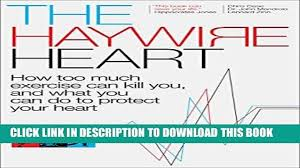 PDF The Haywire Heart How Too Much Exercise Can Kill You And