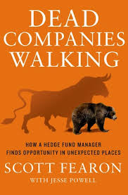 Dead Companies Walking How A Hedge Fund Manager Finds Opportunity