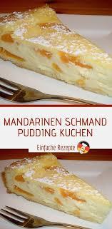 mandarinen schmand pudding kuchen pudding kuchen lecker