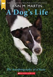 A Dogs Life Autobiography Of A Stray Ann M Martin 9780439717007