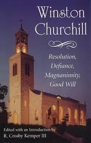 Winston Churchill Iron Curtain Speech Video by Winston Churchill Resolution Defiance Magnanimity Good Will R