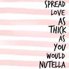 Love Light Laughter And Chocolate by Nutella U2026 Pinteres U2026