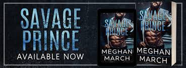 Savage Prince By Meghan March Blog Tour And Review