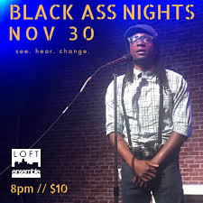 100 Loft Ensemble BLACK ASS NIGHTS Is BACK This Friday The