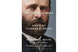 American Ulysses Writer Ronald C White Explains Why Grant Is So Often Misunderstood