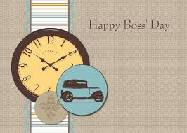 Bosss Day Decorations by History National Boss Day Ecard And Clock And Car Images Cards