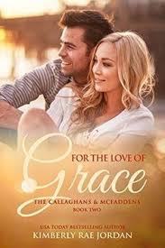 For The Love Of Grace A Christian Romance Callaghans McFaddens Book 2