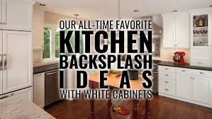 Our All Time Favorite Kitchen Our All Time Favorite Kitchen Backsplash Ideas With White