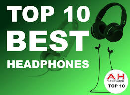 Top 10 Best Headphones for Android January 2017