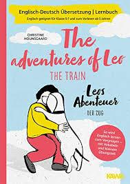 leos abenteuer der zug the adventures of leo the englisch übersetzung lernbuch englisch geeignet für klasse 5 7 und zum