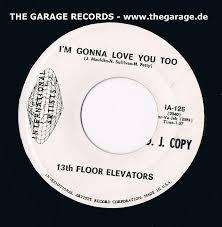 Thirteenth Floor Elevators Slip Inside This House by 13th Floor Elevators I U0027m Gonna Love You Too Circle Hear 60s Garage