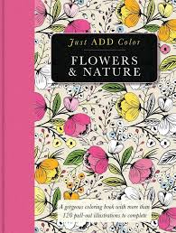 Flip Through Just Add Color Flowers Nature Coloring Book