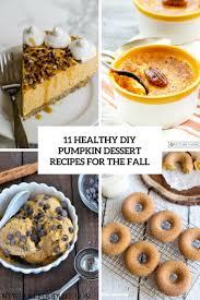 Best Pumpkin Desserts 2017 by 11 Healthy Diy Pumpkin Dessert Recipes For The Fall Shelterness
