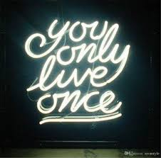 you only me once neon sign custom store display bar pub