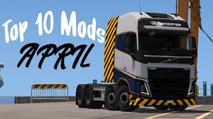 TOP 10 Mods April 2018 | Euro Truck Simulator 2 [1.31] - YouTube