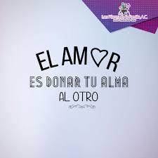 Frase De Amor El Amor Es Donar Tu Alma Al Otro Vida