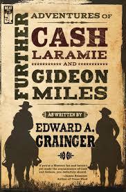 Further Adventures Of Cash Laramie And Gideon Miles Series Book 9